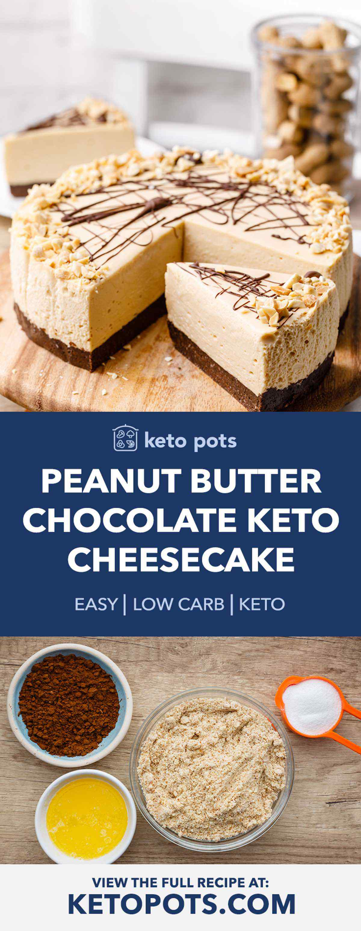 No Bake Peanut Butter and Chocolate Keto Cheesecake