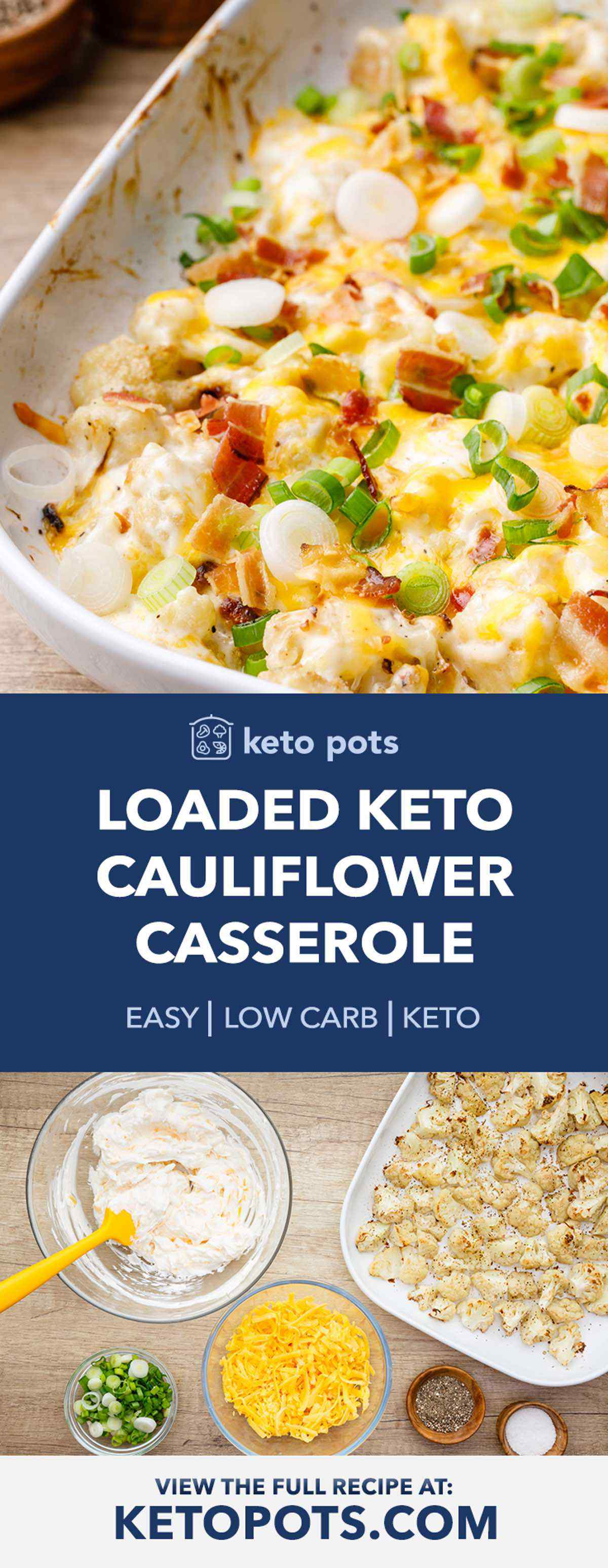 Cheesy Twice Baked Loaded Keto Cauliflower Casserole