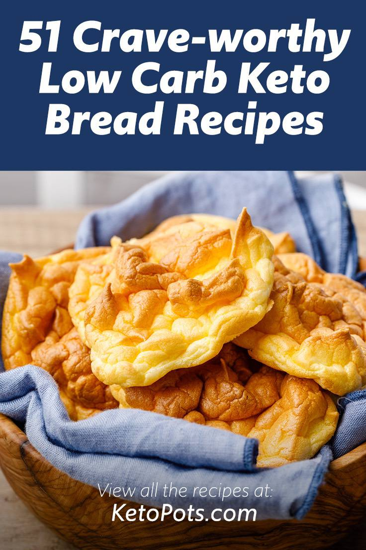 51 Crave-worthy Low Carb Keto Bread Recipes