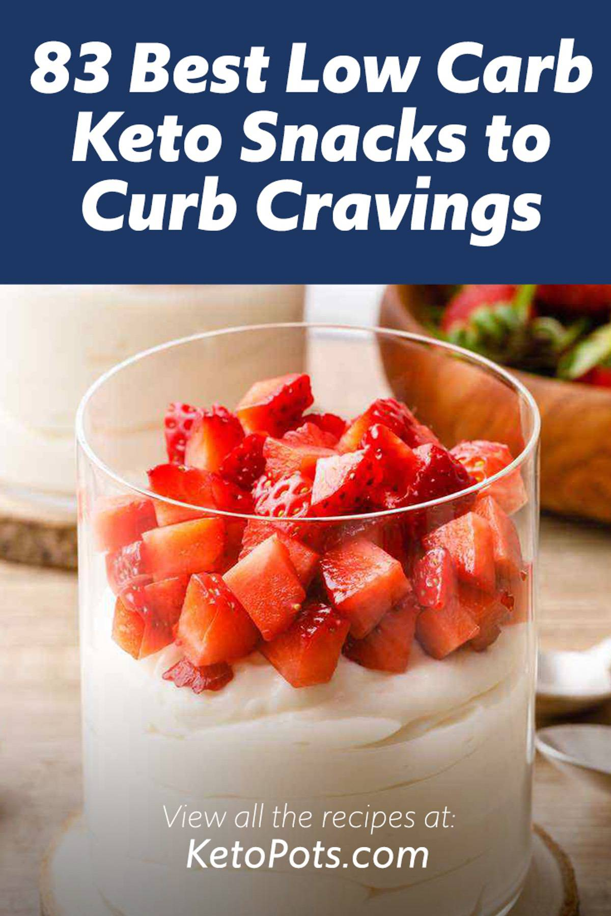 83 Best Low Carb Keto Snacks to Curb Cravings